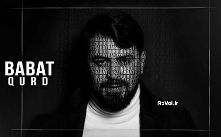 دانلود آهنگ رپ آذربایجانی جدید Qurd به نام Babat Babat